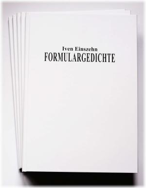 Iven Einszehn: Buch Formulargedichte, erweiterte Neuausgabe